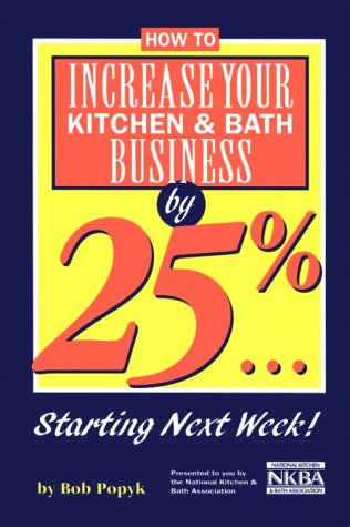9781887127332: How to Increase Your Kitchen and Bath Business by 25%