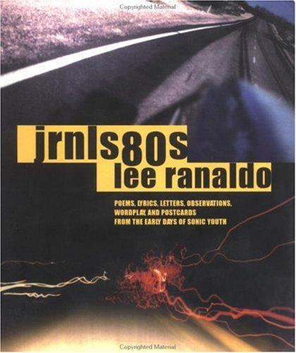jrnls80s - Poems, Lyrics, Letters, Observations, Wordplay: Lee Ranaldo