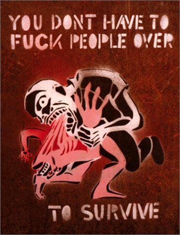 9781887128353: You Don't Have to Fuck People Over to Survive