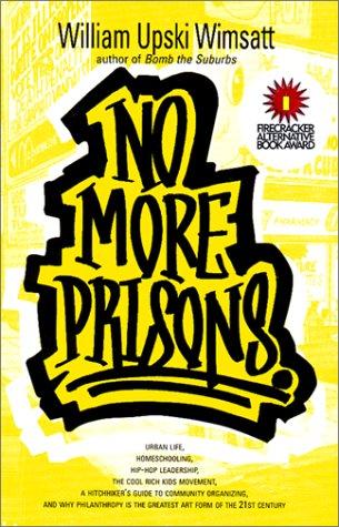 9781887128421: No More Prisons