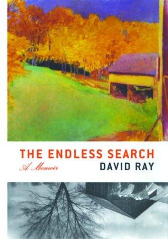 The Endless Search: A Memoir: Ray, David