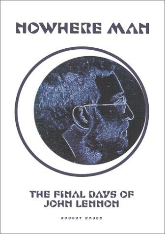 9781887128698: Nowhere Man: The Final Days of John Lennon