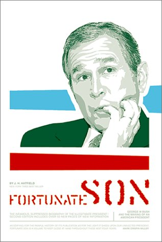 Fortunate Son: George W. Bush and the Making of an American President (9781887128759) by Hatfield, J. H.; Miller, Mark Crispin; Hatfield, J.H.