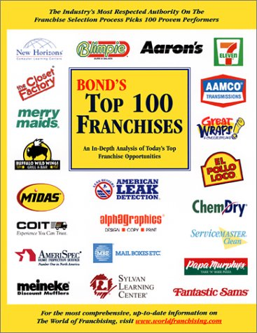 9781887137317: Bond's Top 100 Franchises: An In Depth Analysis of Today's Top Franchise Opportunities
