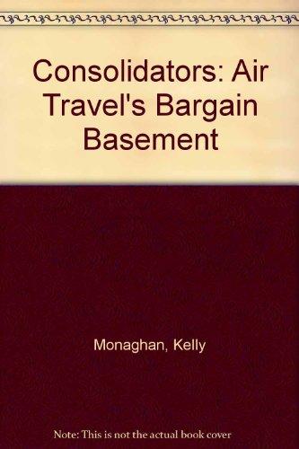 9781887140003: Consolidators: Air Travel's Bargain Basement