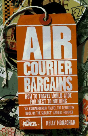 9781887140058: Air Courier Bargains: How to Travel World-Wide for Next to Nothing (6th Edition)