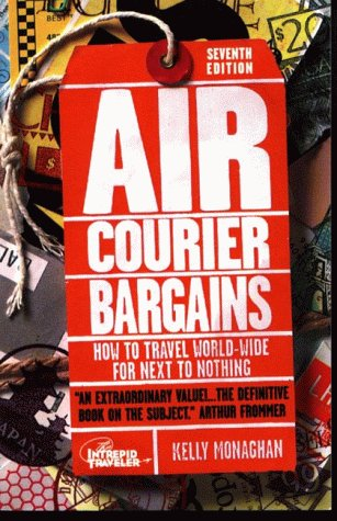 9781887140089: Air Courier Bargains, Seventh Edition: How to Travel World-Wide for Next to Nothing Seventh Edition