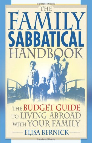 9781887140690: The Family Sabbatical Handbook: The Budget Guide To Living Abroad With Your Family