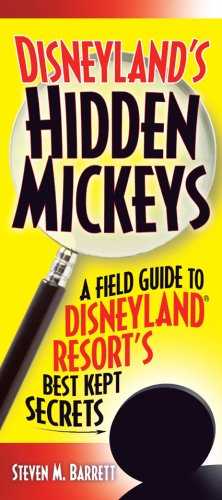9781887140706: Disneyland's Hidden Mickeys: A Field Guide to the Disneyland Resort's Best-Kept Secrets