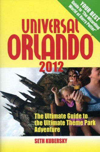 9781887140942: Universal Orlando 2012: The Ultimate Guide to the Ultimate Theme Park Adventure