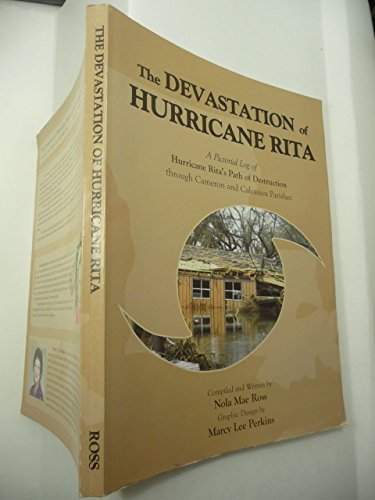 The Devastation of Hurricane Rita: A Pictorial Log of Hurricane Rita's Path of Destruction ...