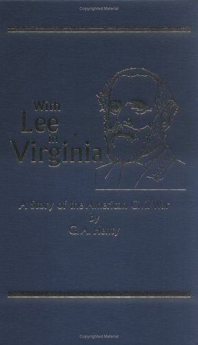 9781887159098: With Lee in Virginia, A Story of the American Civil War (Works of G. A. Henty)
