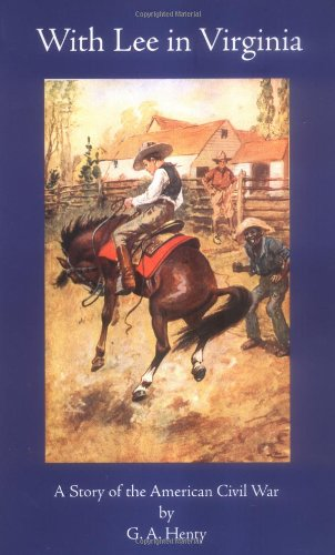 9781887159326: With Lee in Virginia (Works of G. A. Henty)