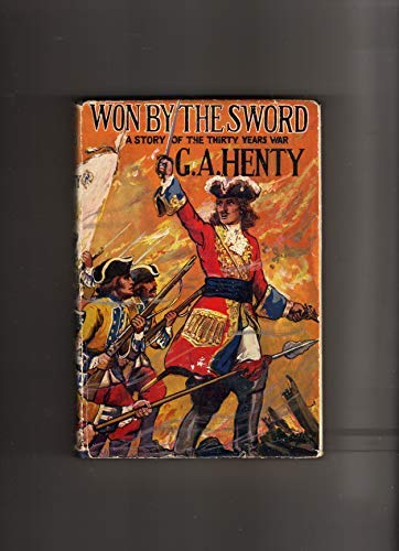 9781887159456: Won By the Sword: A Story of the Thirty Years' War (Works of G. A. Henty)