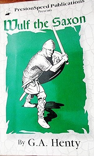 Wulf the Saxon (Works of G. A.: Henty, G. A.