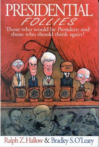 Presidential Follies : Those Who Would Be: O'Leary, Bradley S.;