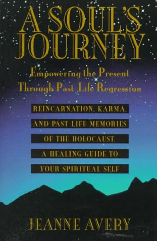 A Soul's Journey: Empowering the Present Through: Avery, Jeanne