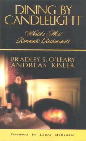9781887161237: Dining by Candlelight: World's Most Romantic Restaurants, Revised Edition (Laura McKenzie travel series)