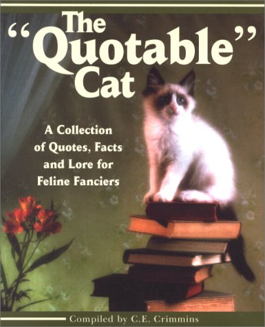 9781887166737: The Quotable Cat: A Collection of Quotes, Facts, and Lore for Feline Fanciers