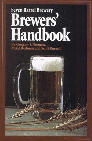 Seven Barrel Brewery Brewers' Handbook (9781887167000) by Gregory J. Noonan; Mikel Redman; Scott Russell