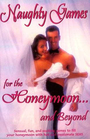 9781887169066: Naughty Games for the Honeymoon...and Beyond