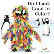Do I Look Good in Color?: Lluch, Alex