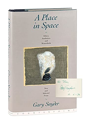A Place in Space. Ethics, Aesthetics, and Watersheds. New and Selected Prose
