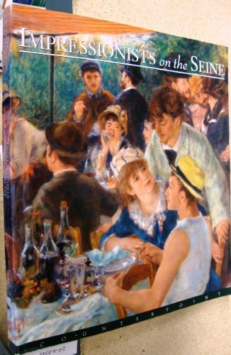 Impressionists on the Seine: A Celebration of: Moffett, Charles S.