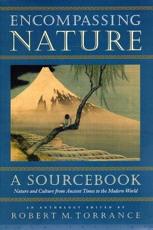 Encompassing Nature A Sourcebook: Torrance, Robert M.