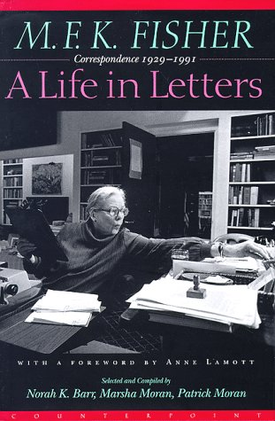 9781887178464: M.F.K. Fisher: A Life in Letters : Correspondence 1929-1991