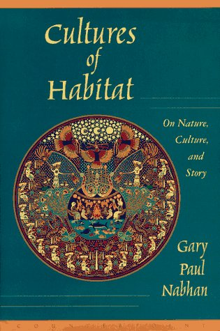 Cultures of Habitat: On Nature, Culture and Story: Nabhan, Gary Paul
