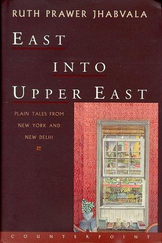 East into Upper East. [Signed].: Jhabvala, Ruth Prawer.