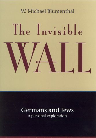 The Invisible Wall: Germans and Jews: A Personal Exploration
