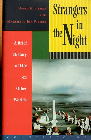 9781887178877: Strangers in the Night: A Brief History of Life on Other Worlds (Cornelia & Michael Bessie Series)