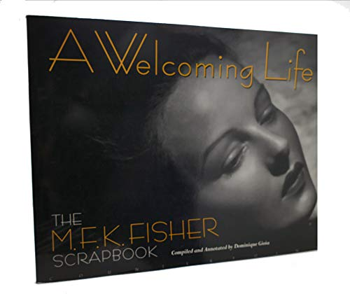 9781887178921: A Welcoming Life: M.F.K.Fisher Scrapbook