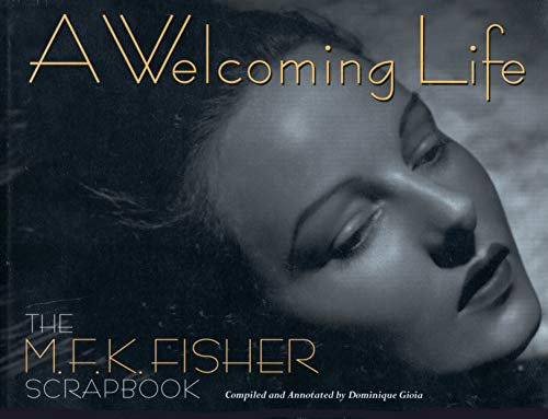 9781887178921: A Welcoming Life: The M.F.K. Fisher Scrapbook