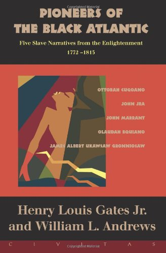 9781887178983: Pioneers Of The Black Atlantic: Five Slave Narratives, 1772-1815
