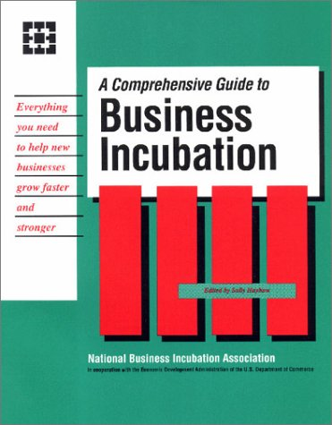 A Comprehensive Guide to Business Incubation: Hayhow, Sally