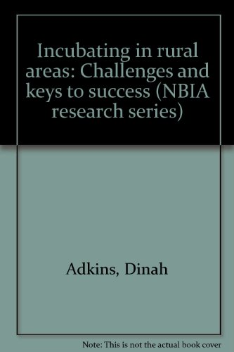 9781887183529: Incubating in rural areas: Challenges and keys to success (NBIA research series)