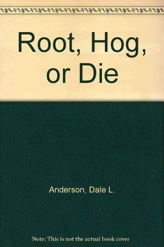 9781887188029: Root, Hog, or Die