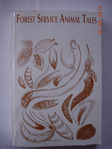 Forest Service animal tales: More than 200 stories about animals in our national forests