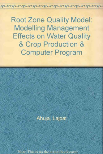 Root Zone Quality Model: Modelling Management Effects on Water Quality & Crop Production & ...