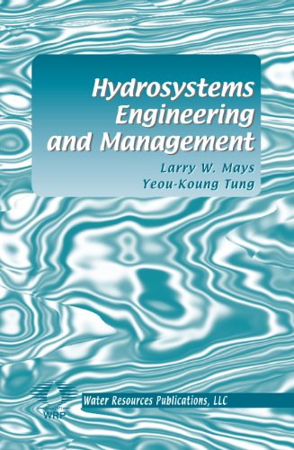 Hydrosystems Engineering and Management: Mays, Larry W.; Tung, Yeou-Koung