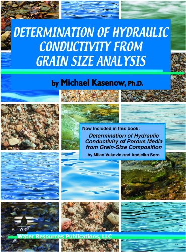Determination of Hydraulic Conductivity from Grain Size Analysis: Michael Kasenow; PHD