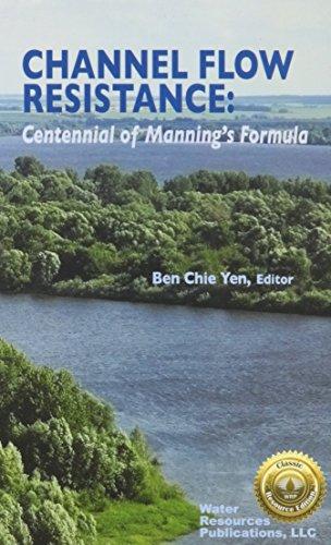 Channel Flow Resistance: Centennial of Manning's Formula: Ben Chie Yen