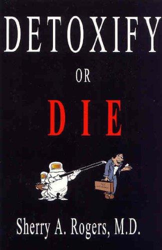 9781887202046: Detoxify or Die