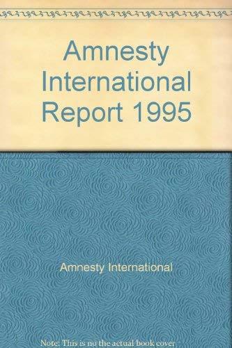 Amnesty International Report 1995: Amnesty International