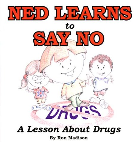 9781887206235: Ned Learns to Say No: A Lesson About Drugs (Ned (Prebound))