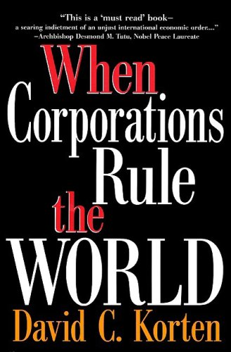 When Corporations Rule the World: Korten, David C.