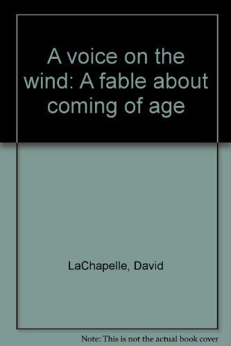 A Voice on the Wind: A fable: Lachapelle, David